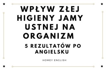 5 effects of poor oral hygiene on the body – jak zła higiena jamy ustnej wpływa na nasz organizm?
