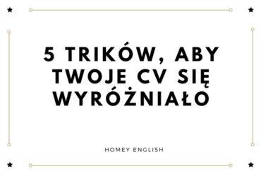 5 trików, aby wyróżnić się ze swoim CV