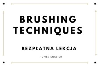 Brushing techniques – darmowa lekcja