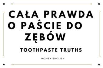 Cała prawda o paście do zębów – toothpaste truths