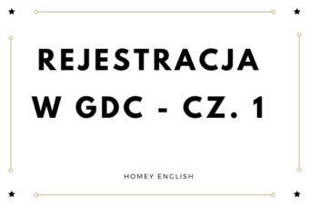Rejestracja w GDC cz.1