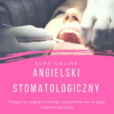 Przyjmij zagranicznego pacjenta na wizytę higienizacyjną – kurs online
