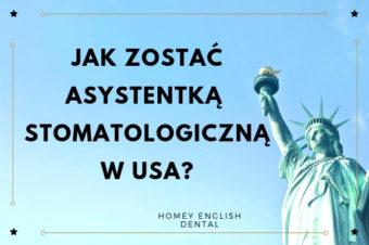 Jak zostać asystentką stomatologiczną w USA?