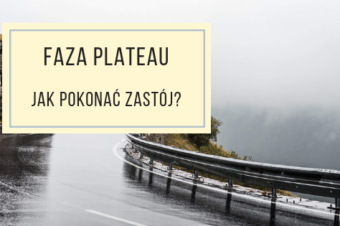 Faza Plateau – jak pokonać zastój?