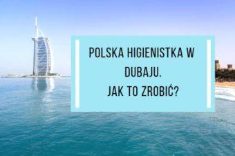 Polska higienistka w Dubaju. Czy da się?
